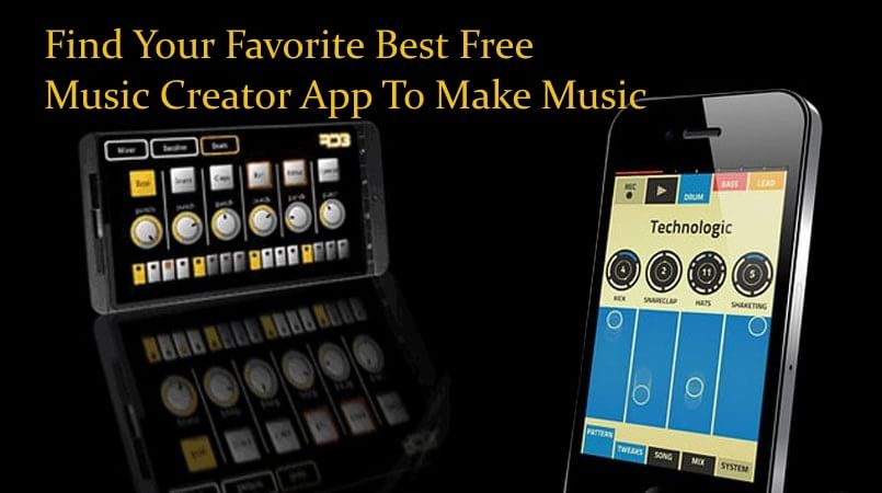 Find Your Favorite Best Free Music Creator App To Make Music